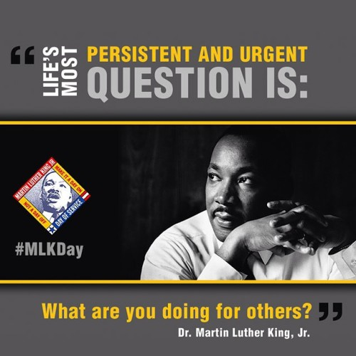 Life's most persistent and urgent question is: What are you doing for others?